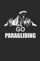 Go Paragliding: Paragleiten Notebook Parasailing Notizbuch Planer 6x9 kariert