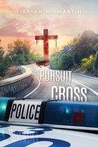The Pursuit of the Cross