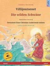 Villijoutsenet - Die wilden Schw�ne (suomi - saksa). Perustuen Hans Christian Andersenin satuun: Kaksikielinen satukirja, 4-6-vuotiaasta eteenp�in, mu