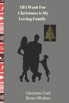 All I Want For Christmas is My Loving Family Christmas Card Keeper Medium: High Quality Christmas Card Record Address List log Book Organiser To Track