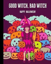Good Witch, Bad Witch Happy Halloween: Jack-o'-Lantern Composition Notebook 8x10'' 110 Pages, Book Gifts Holidays & Celebrations For Men Women Kids