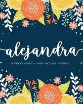 Alejandra: Notebook - Libreta - Cahier - Taccuino - Notizbuch: 110 pages paginas seiten pagine: Modern Florals First Name Noteboo