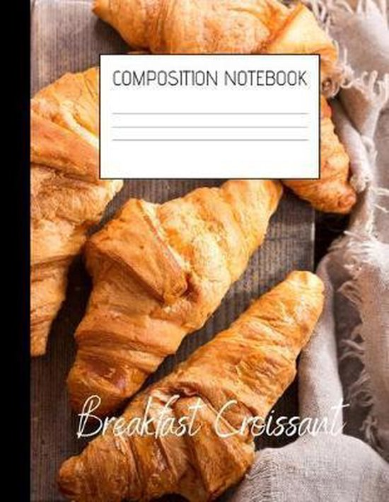 breakfast croissant Composition Notebook