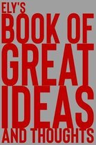 Ely's Book of Great Ideas and Thoughts