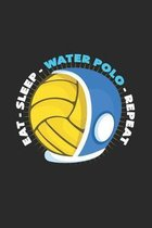 Eat sleep water polo repeat: 6x9 Water Polo - dotgrid - dot grid paper - notebook - notes