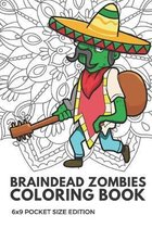 Braindead Zombies Coloring Book 6x9 Pocket Size Edition: Color Book with Black White Art Work Against Mandala Designs to Inspire Mindfulness and Creat