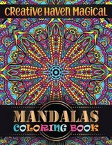 Creative haven magical Mandalas Coloring Book: Features 100 Different Mandala Images Stress Designs Printed on Artist Quality Paper Relaxation, Medita