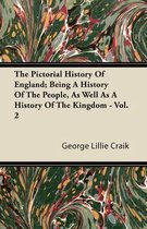 The Pictorial History Of England; Being A History Of The People, As Well As A History Of The Kingdom - Vol. 2