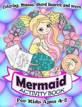 Mermaid Activity Book for Kids Ages 4-8: A Fun Kid Workbook Game For Learning, Coloring, Mazes, Word Search and More ! Mermaid Activity Book