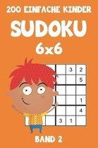 200 Einfache Kinder Sudoku 6x6 Band 2: Sudoku Puzzle R�tselheft mit L�sung, 2 R�stel pro Seite