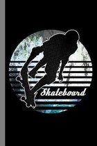 Skateboard: Skating Gift For Skater (6''x9'') Dot Grid Notebook To Write In