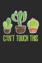 Can't Touch this: Kaktusg�rtner Gartenarbeit Pflanze Notizbuch liniert DIN A5 - 120 Seiten f�r Notizen, Zeichnungen, Formeln - Organizer