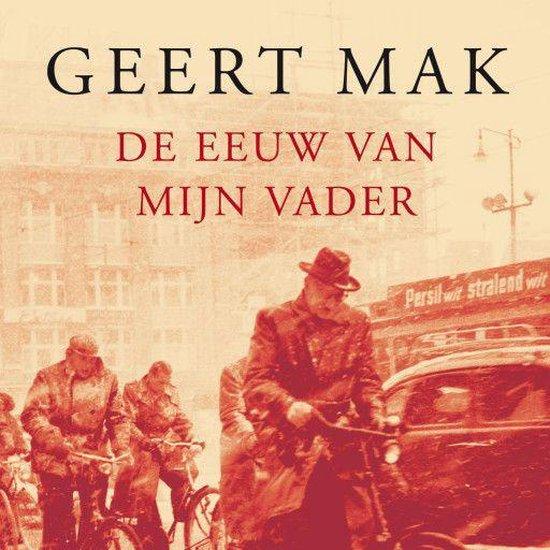 Boek cover De eeuw van mijn vader van Geert Mak (Onbekend)