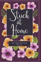 Stuck at Home - My Quarantine Diary