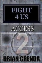Fight 4 Us: Access
