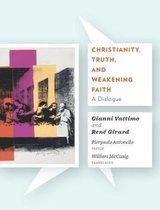 Christianity, Truth, and Weakening Faith