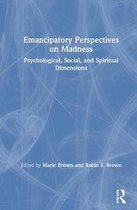 Emancipatory Perspectives on Madness