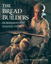 Bread Builders : Hearth Loaves and Masonry Ovens