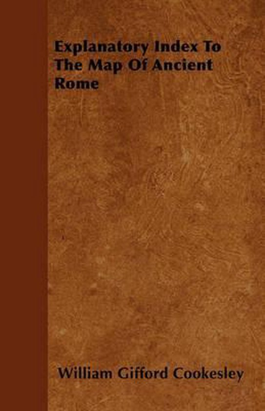 Explanatory Index To The Map Of Ancient Rome