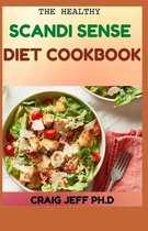 The Healthy Scandi Sense Diet Cookbook: Over 50 Fresh And Delicious Recipes For Losing Weight And Stay Healthy