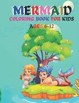 Mermaid Coloring Book For Kids Ages 6-12: A Cute Mermaid Coloring Book For Kids.Unique Images Coloring Book For Kids.