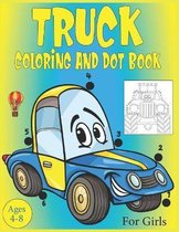 Truck Coloring and Dot Book For Girls Ages 4-8