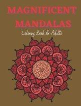 Magnificent Mandalas - Adult Coloring Book