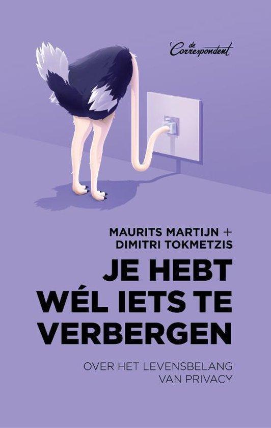 Boek cover Je hebt wél iets te verbergen van Maurits Martijn (Paperback)