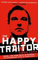 The Happy Traitor: Spies, Lies and Exile in Russia