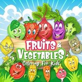 FRUITS & VEGETABLES Coloring Book for Kids