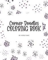 Corner Doodles Coloring Book for Teens and Young Adults (8x10 Coloring Book / Activity Book)