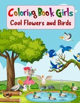 Coloring Book Girls Cool Flowers and Birds
