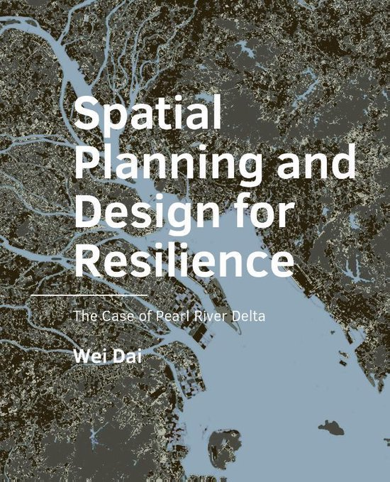 A+BE Architecture and the Built Environment  -   Spatial Planning and Design for Resilience