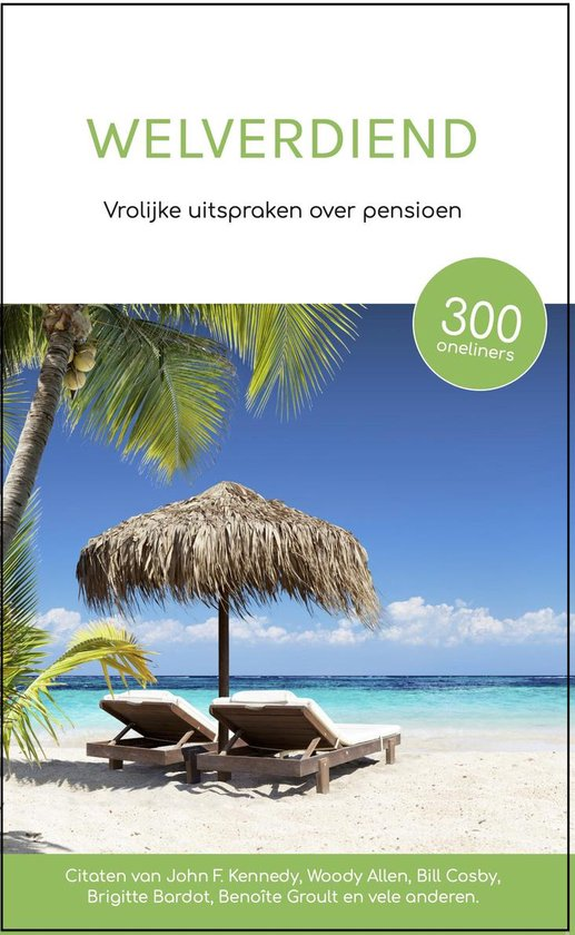 Boek cover Welverdiend - Vrolijke uitspraken over pensioen  - Cadeau boek pensioen 65 jaar van Gerd de Ley (Paperback)