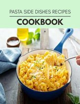 Pasta Side Dishes Recipes Cookbook