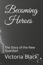 Becoming Heroes