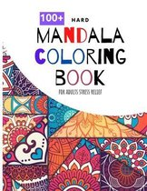 100+ Hard Mandala Coloring Book For Adults Stress Relief