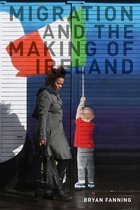 Boek cover Migration and the Making of Ireland van Professor Bryan Fanning