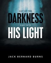 Out of the Darkness and into His Light