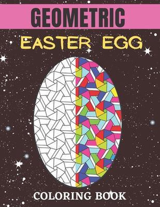 Geometric easter egg coloring book: An Perfect Coloring Book for Stress Relief and Relaxation