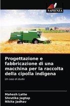 Progettazione e fabbricazione di una macchina per la raccolta della cipolla indigena