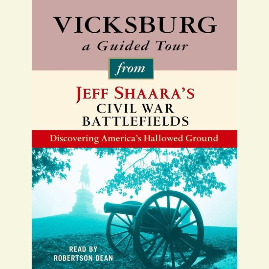 Boek cover Vicksburg: A Guided Tour from Jeff Shaaras Civil War Battlefields van Jeff Shaara (Onbekend)