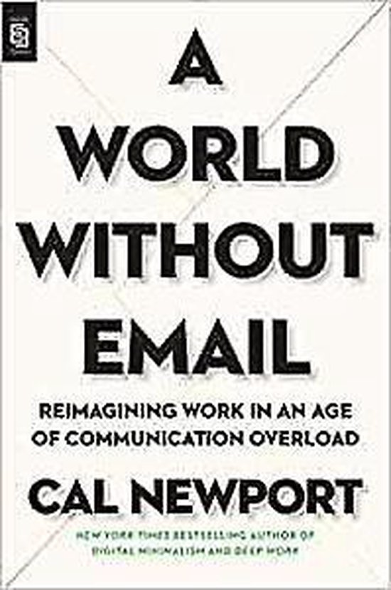 Boek cover A World Without Email Reimagining Work in an Age of Communication Overload van Cal Newport (Paperback)