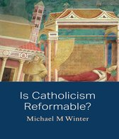 Is Catholicism Reformable?