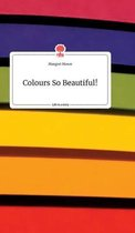 Colours So Beautiful! Life is a Story - story.one