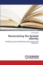 Reconceiving the Spoiled Identity