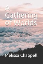 A Gathering of Worlds