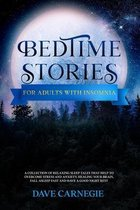 Bedtime Stories for Adults with Insomnia: Relaxing Stories that Help Stressed Out Adults to Overcome Stress, Insomnia and Anxiety. Calm Your Mind and