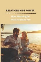 Relationships Power: How Meaningful Relationships Are