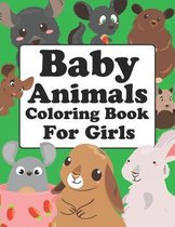 Baby Animals Coloring Book For Girls: Animals Coloring Book